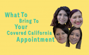What to Bring to your Covered CA Appt.